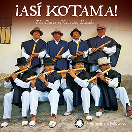 ¡Así Kotama! The Flutes of Otavalo, Ecuador