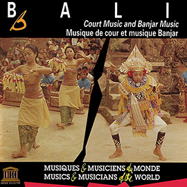 Bali: Court Music and Banjar Music