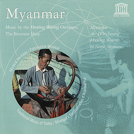 Myanmar: Music by the Hsaing Waing Orchestra: The Burmese Harp