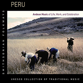 Peru: Andean Music of Life, Work, and Celebration