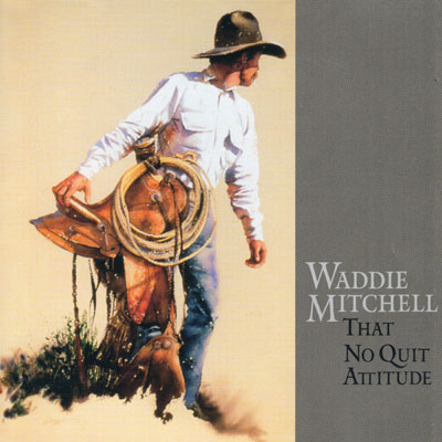 That No Quit Attitude by Waddie Mitchell