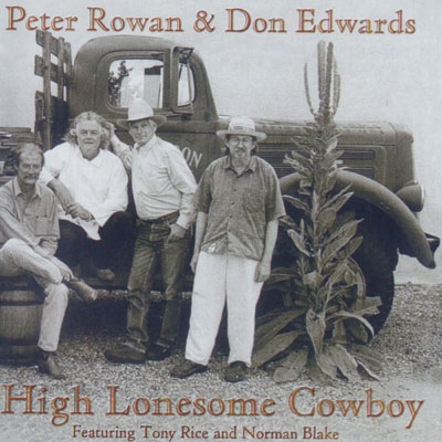 High Lonesome Cowboy by Peter Rowan & Don Edwards with Tony Rice and Norman Blake