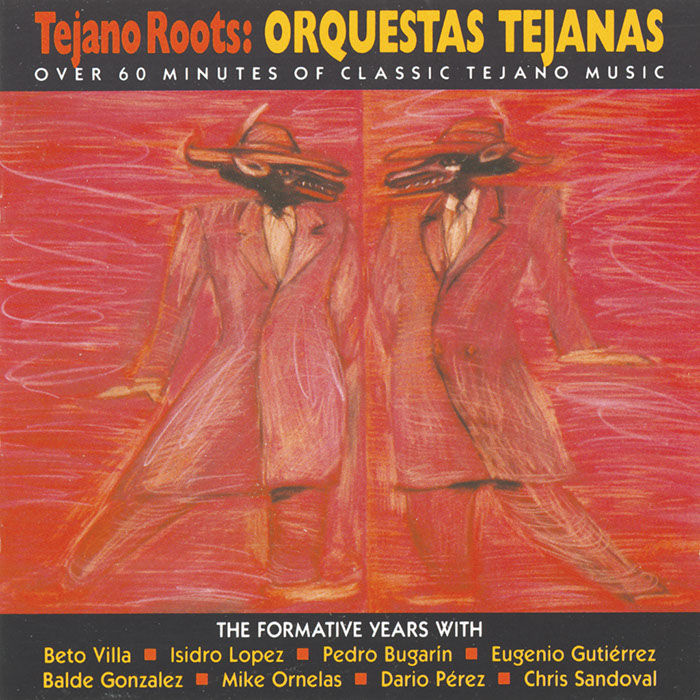 Tejano Roots: Orquestas Tejanas: The Formative Years: 1947-1960