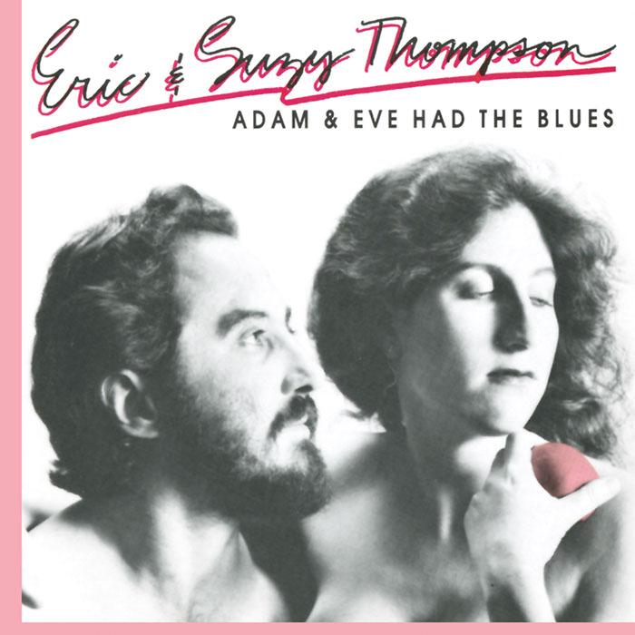 Adam & Eve Had the Blues
