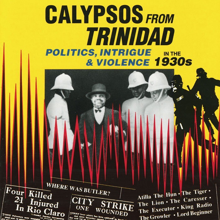 Calypsos From Trinidad: Politics Intrigue & Violence in the 1930s