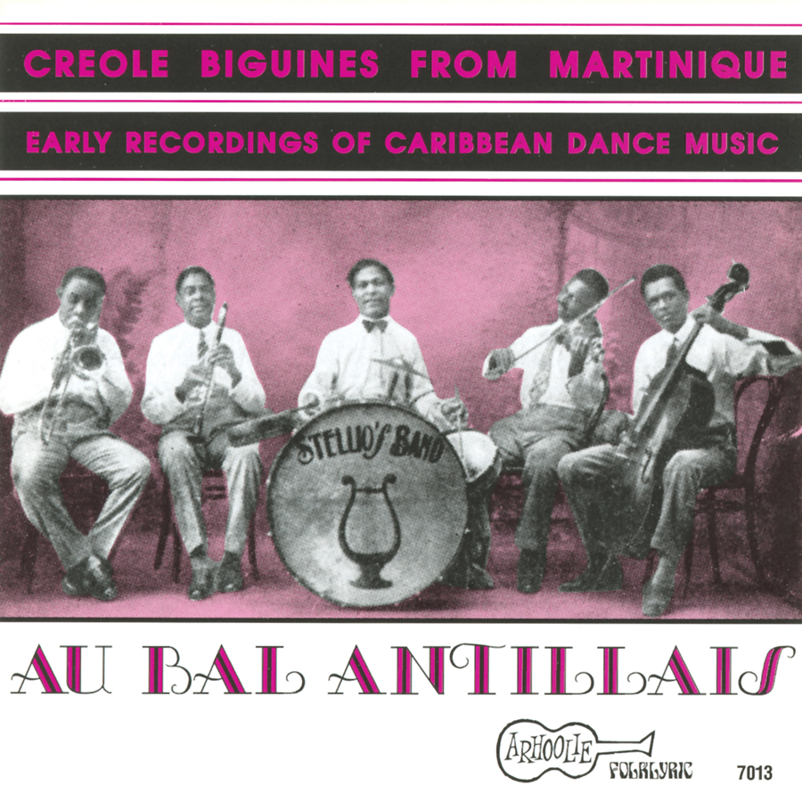 Au Bal Antillais: Creole Biguines From Martinique: Early Recordings Of Caribbean Dance Music