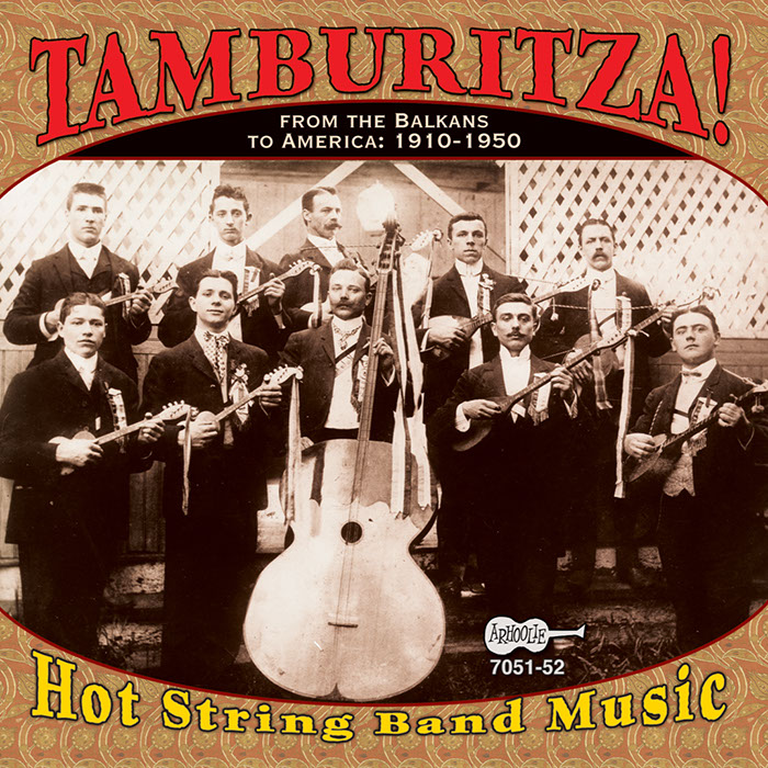 Tamburitza! Hot String Band Music: From the Balkans to America: 1910-1950
