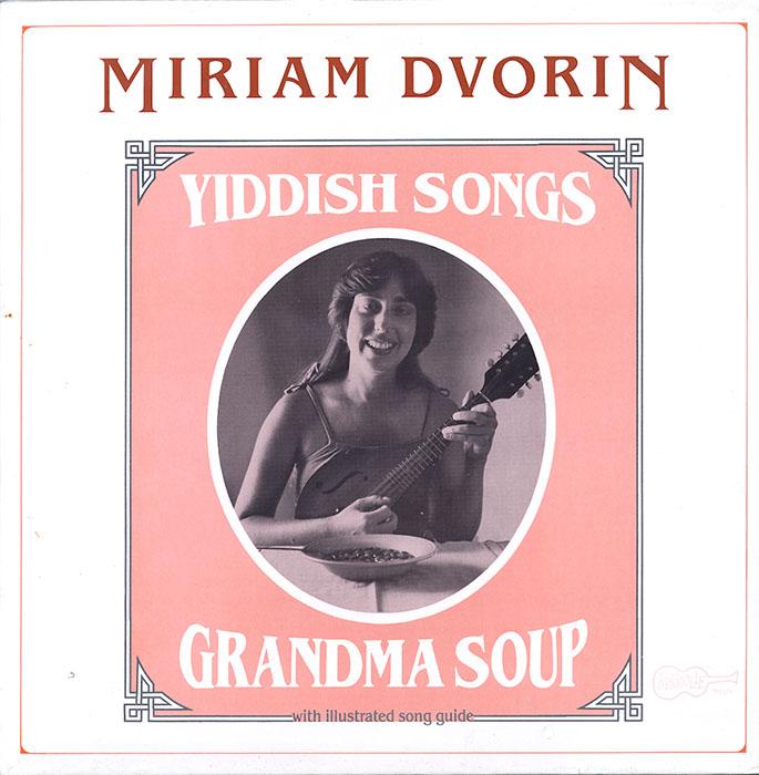 Grandma Soup Yiddish Songs