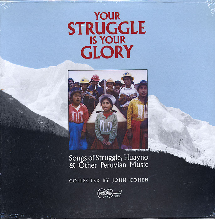 Your Struggle Is Your Glory: Songs of Struggle, Huayno & Other Peruvian Music