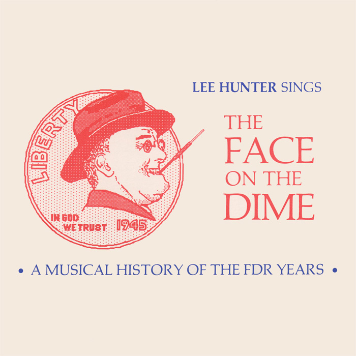 Face on the Dime: A Musical History of the FDR Years