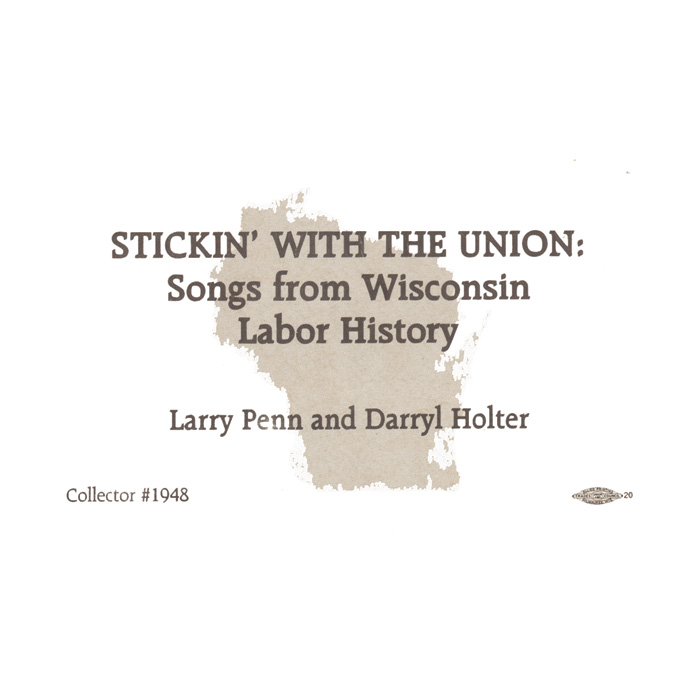 Stickin' With the Union: Songs from Wisconsin Labor History