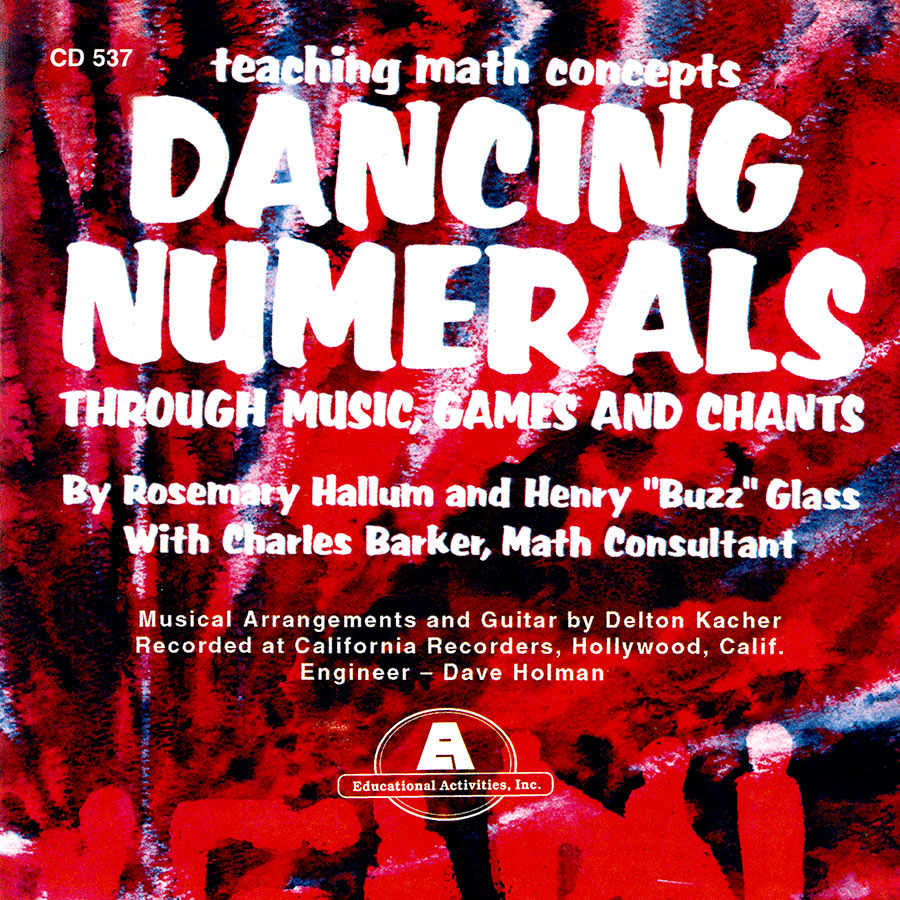 Dancing Numerals: Teaching Math Concepts Through Music, Games and Chants