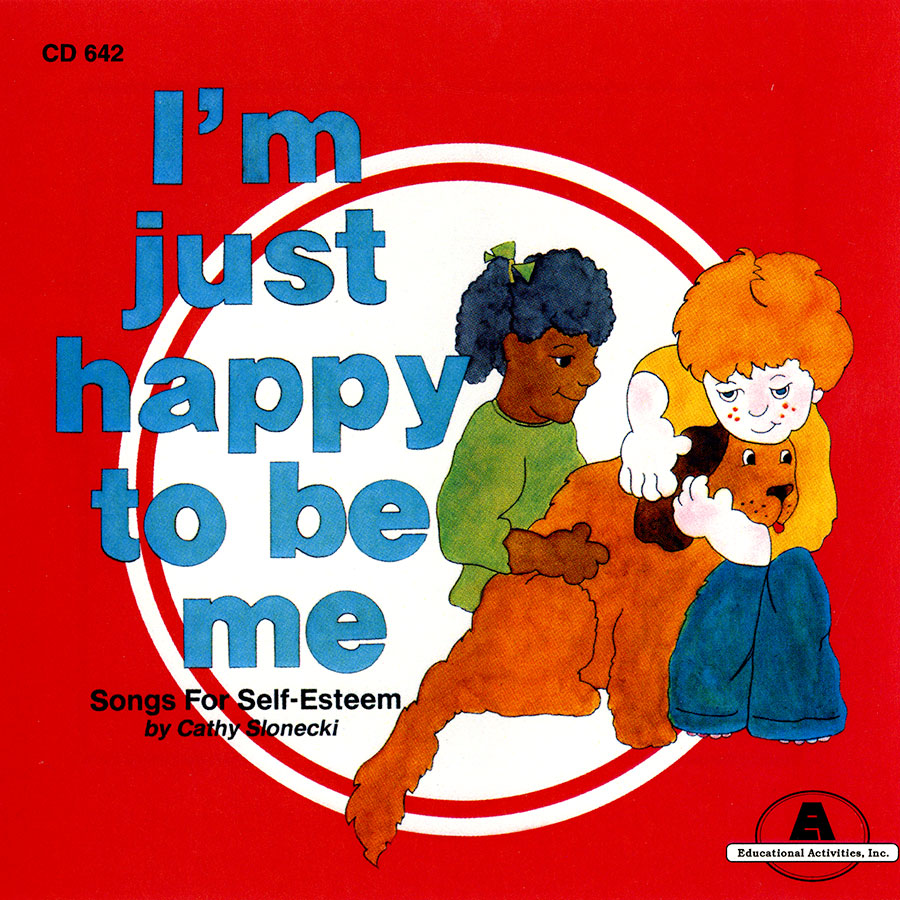I'm Just Happy To Be Me: Songs for Self-Esteem