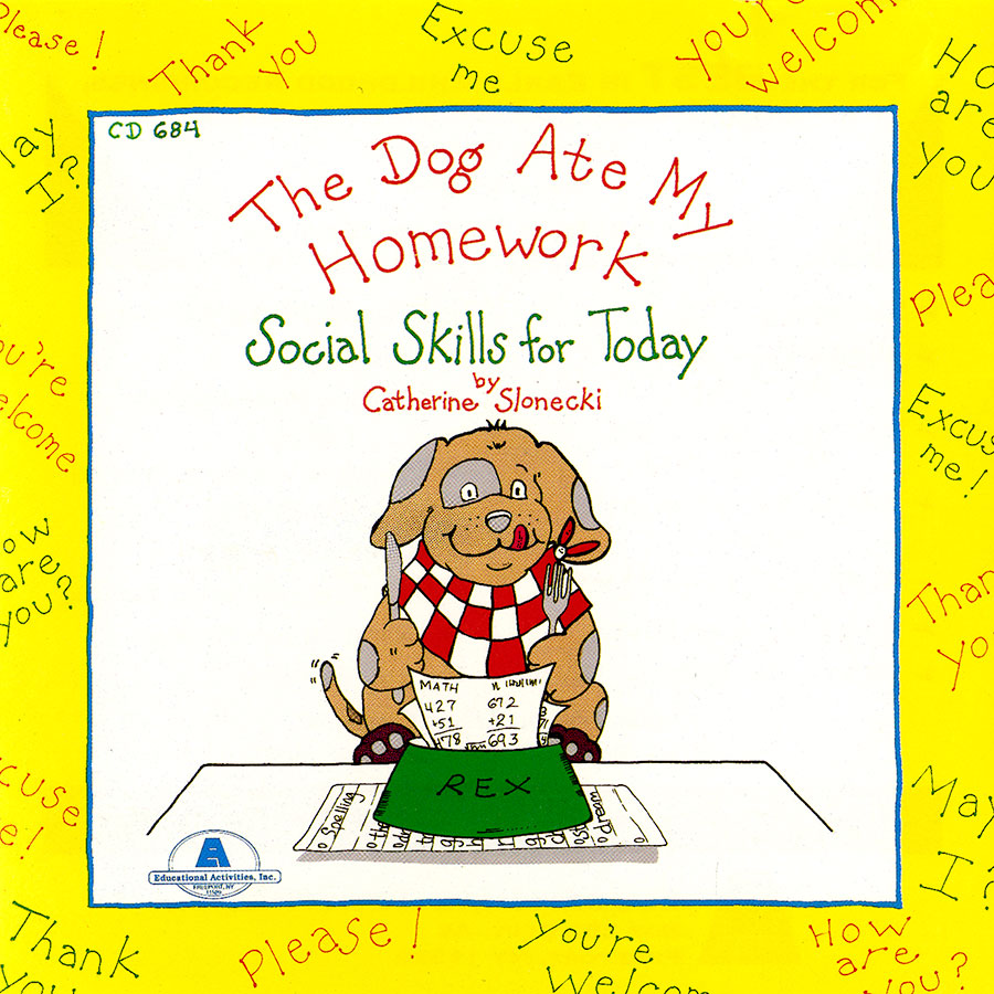 The Dog Ate My Homework: Social Skills for Today