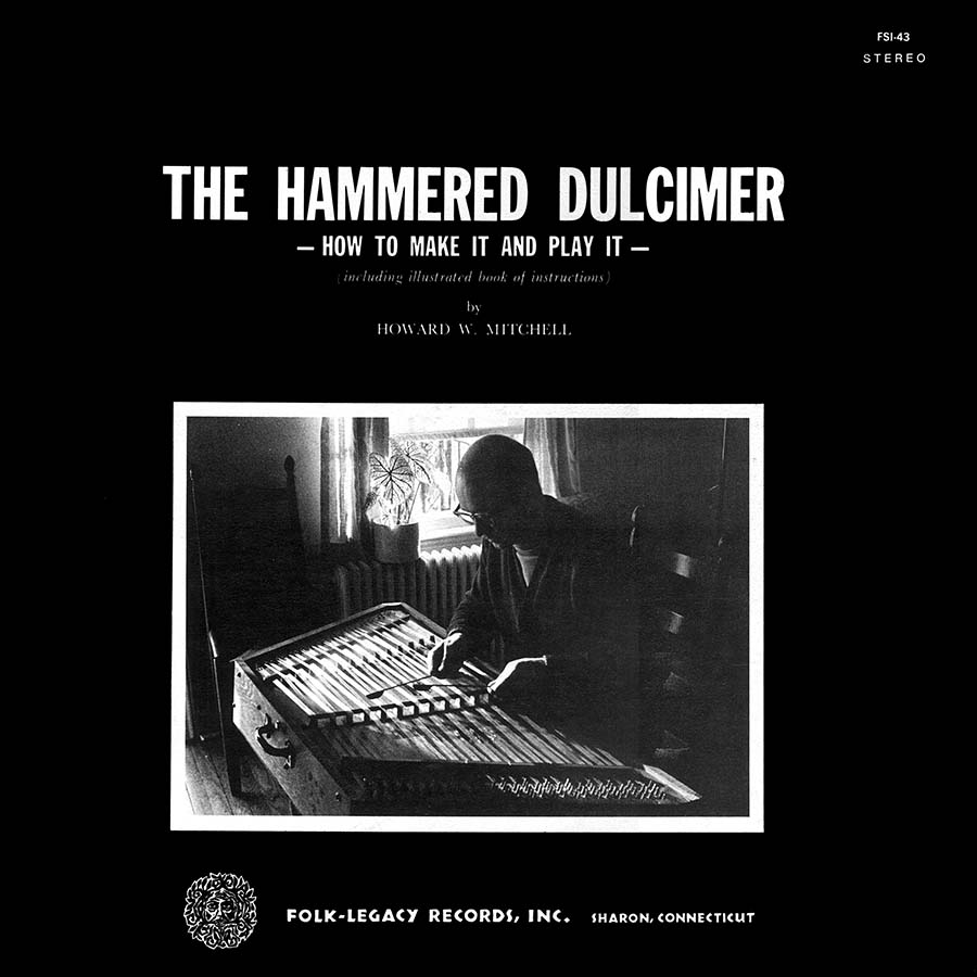 The Hammered Dulcimer: How to Make It and Play It