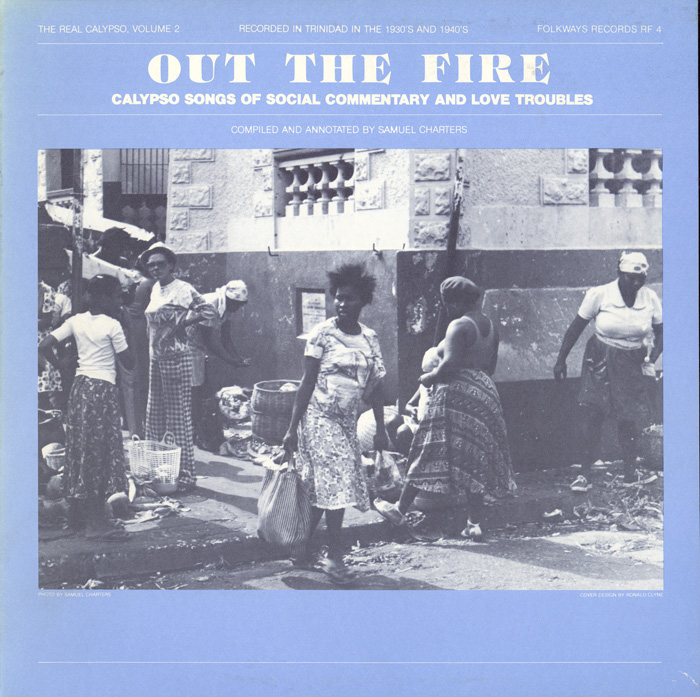 Real Calypso, Vol. 2: Out the Fire: Calypso Songs of Social Commentary and Love Troubles