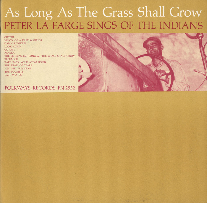 As Long as the Grass Shall Grow: Peter La Farge Sings of the Indians
