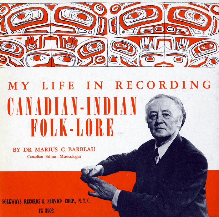My Life in Recording: Canadian-Indian Folklore