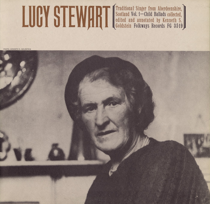 Lucy Stewart: Traditional Singer from Aberdeenshire, Scotland, Vol. 1 - Child Ballads
