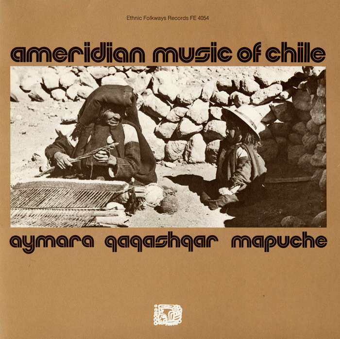 Ameridian Music of Chile: Aymara, Qaqashqar, Mapuche