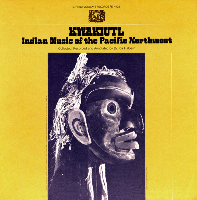Kwakiutl: Indian Music of the Pacific Northwest