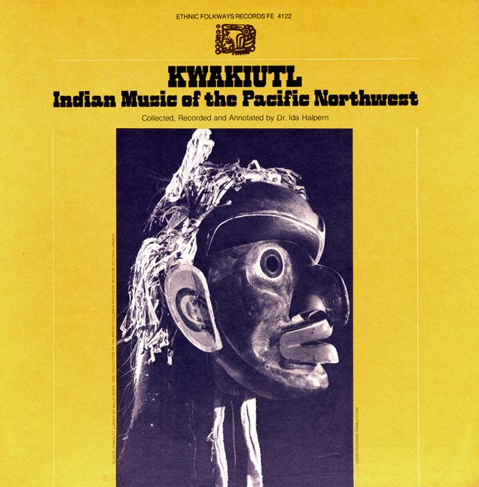 Kwakiutl: Indian Music of the Pacific Northwest