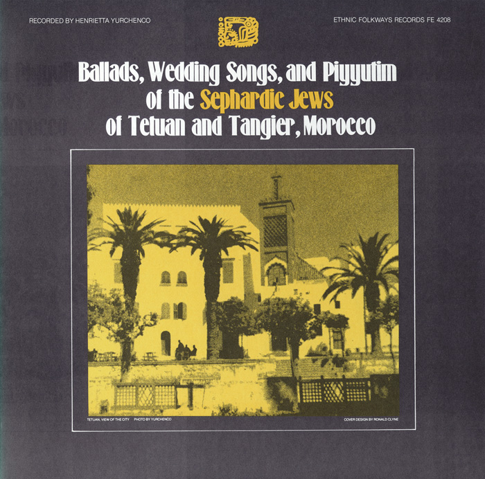 Ballads, Wedding Songs and Piyyutim of the Sephardic Jews of Tetuan and Tangier, Morocco