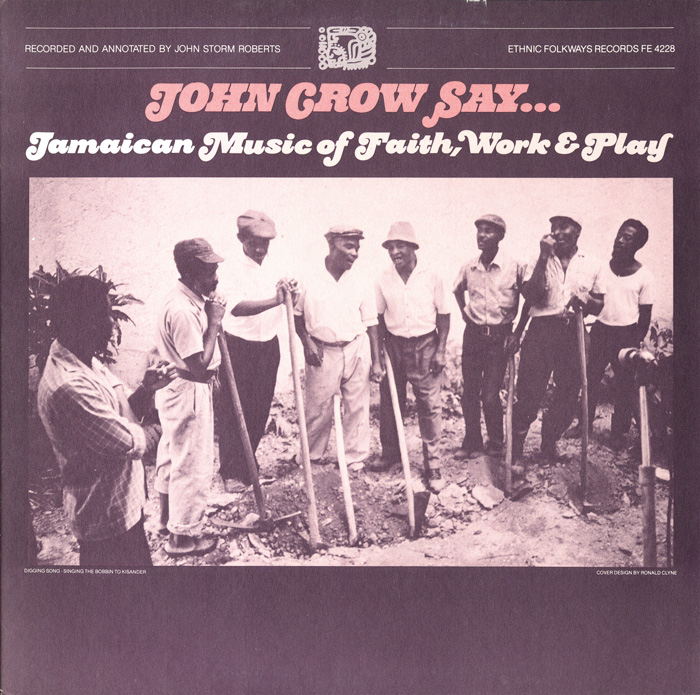 John Crow Say..: Jamaican Music of Faith, Work and Play