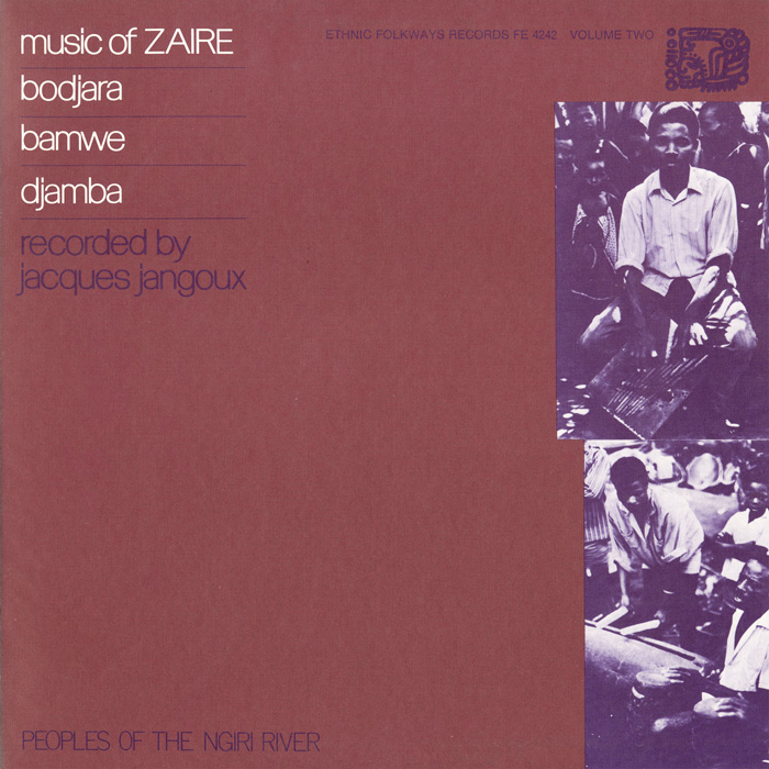 Music of Zaire, Vol. 2: Bodjaba, Bamwe, Djamba - Peoples of the Nigiri River