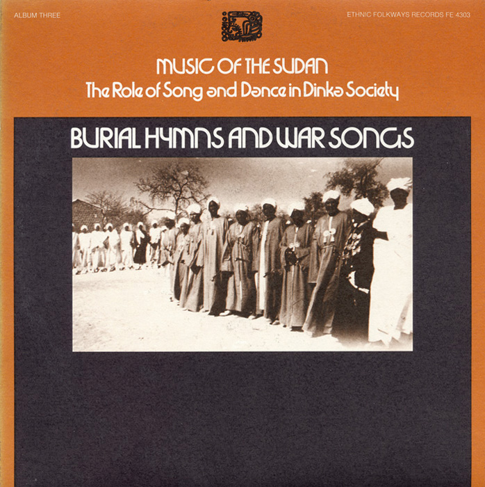 Music of the Sudan: The Role of Song and Dance in Dinka Society, Album Three: Burial Hymns and War Songs