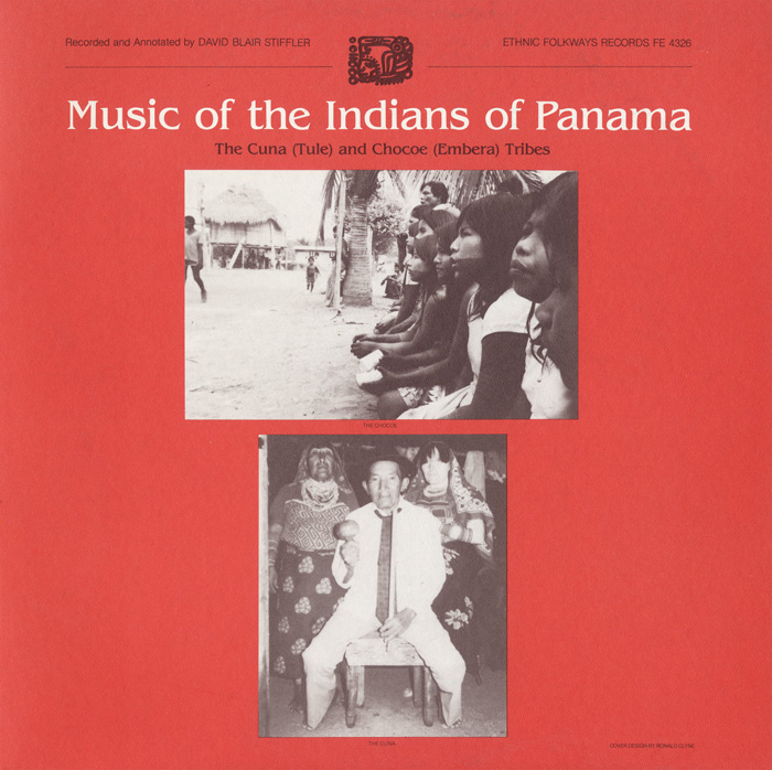 Music of the Indians of Panama: The Cuna (Tule) and Chocoe (Embera) Tribes