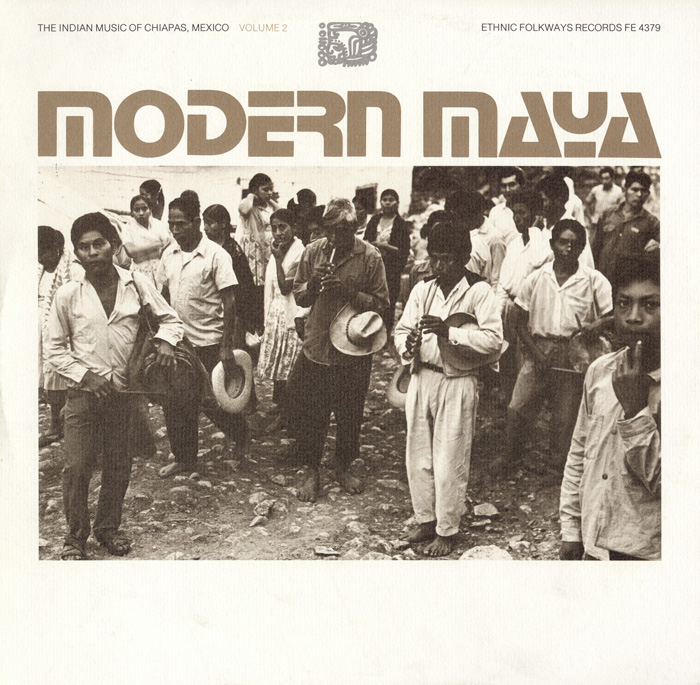 Modern Maya: The Indian Music of Chiapas, Mexico - Vol. 2