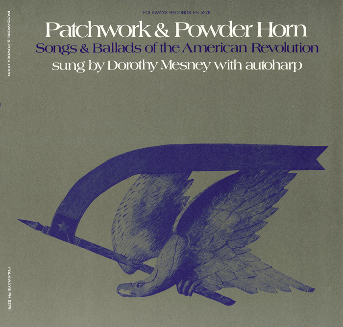 Patchwork and Powder Horn: Songs and Ballads of the American Revolution