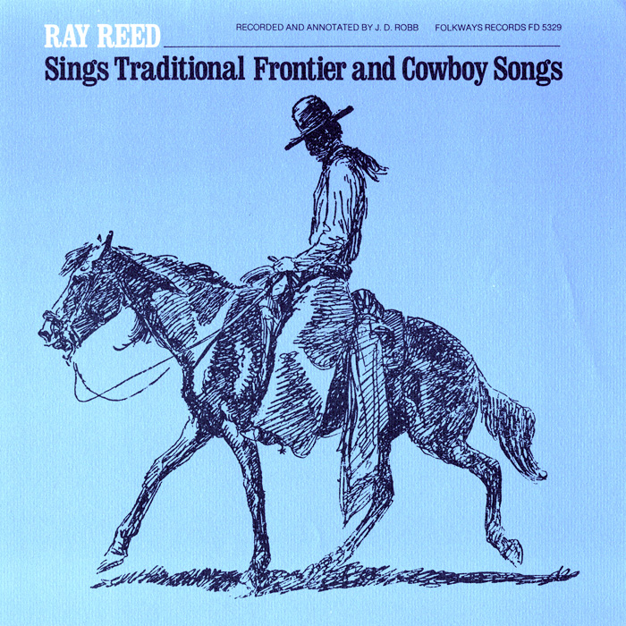Ray Reed Sings Traditional Frontier and Cowboy Songs