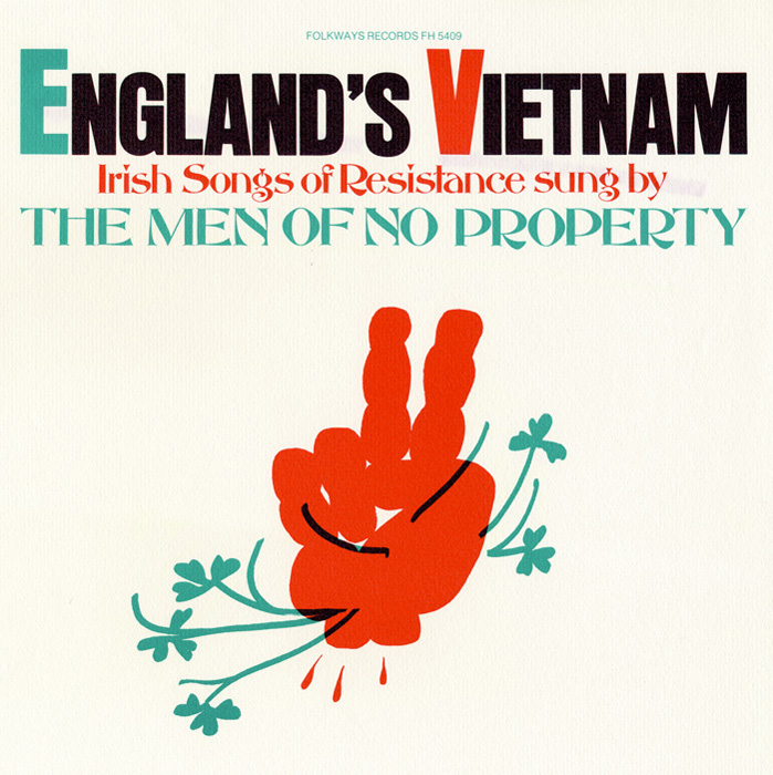 England's Vietnam - Irish Songs of Resistance: Sung by The Men of No Property