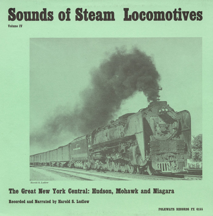 Sounds of Steam Locomotives, No. 4: The Great New York Central - Hudson, Mohawk, Niagara