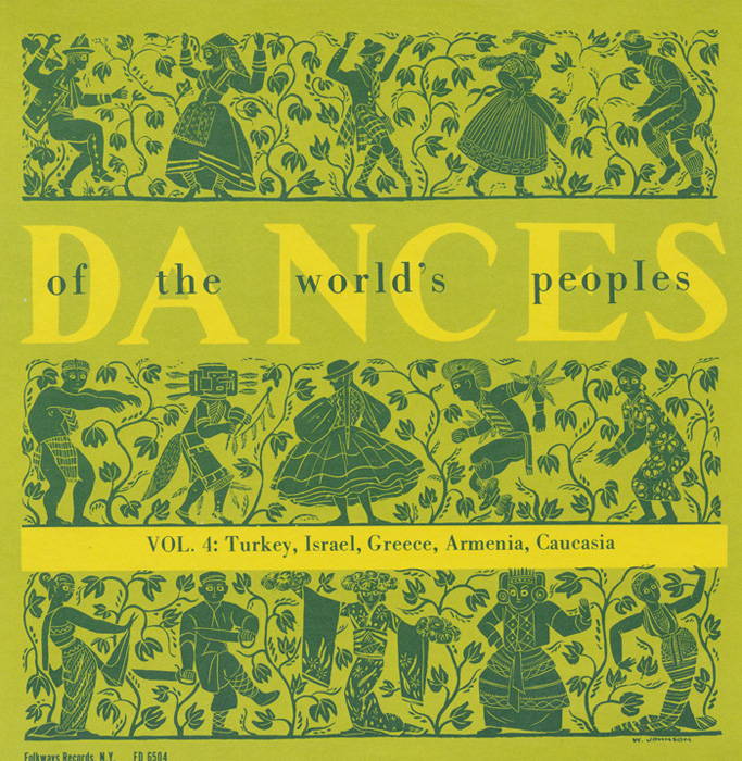 The Dances of the World's Peoples, Vol. 4: Turkey, Israel, Greece, Armenia, and Caucasia