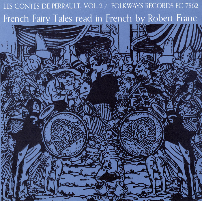 Contes de Perrault, Vol. 2: French Fairy Tales Read in French by Robert Franc