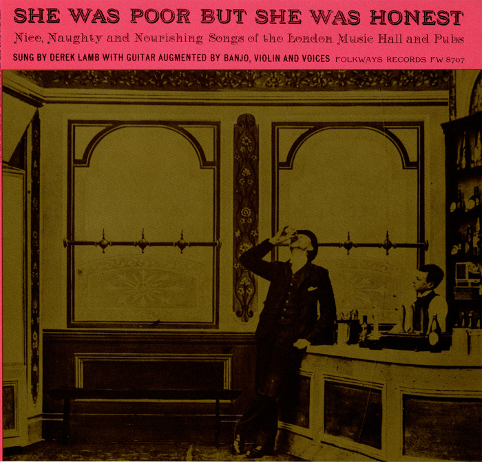 She Was Poor but She Was Honest: Nice, Naughty and Nourishing Songs of the London Music Hall and Pubs