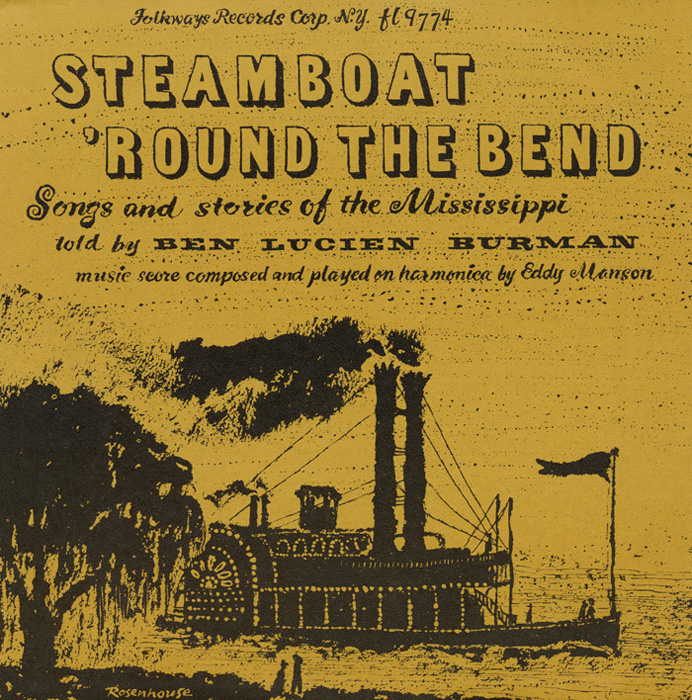 Steamboat `Round the Bend: Songs & Stories of the Mississippi