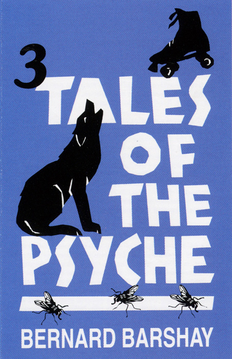 Three Tales of the Psyche: Written by Bernard Barshay