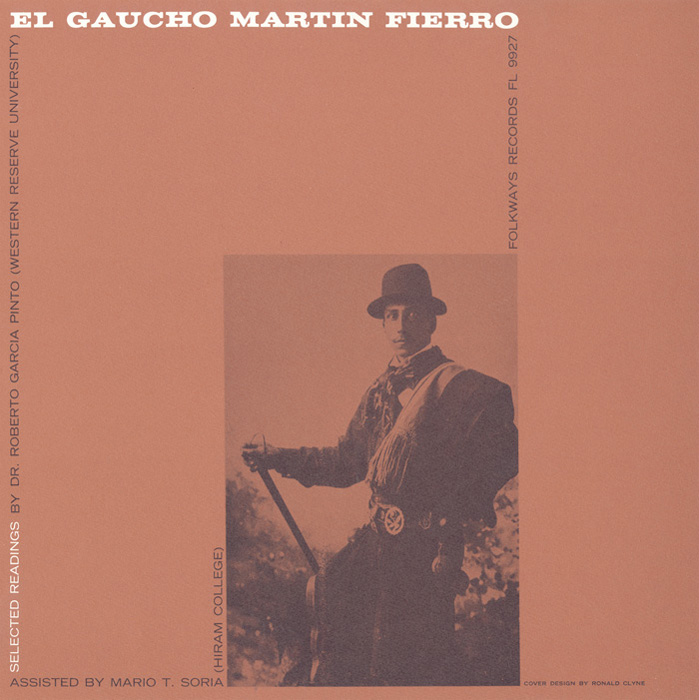 El Gaucho Martín Fierro: Selected Readings by Dr. Roberto Garcia Pinto Assisted by Mario T. Soriam