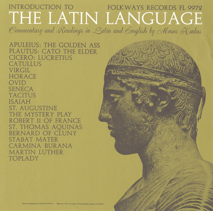 The Latin Language: Introduction and Reading in Latin (and English) by Professor Moses Hadas of Columbia University