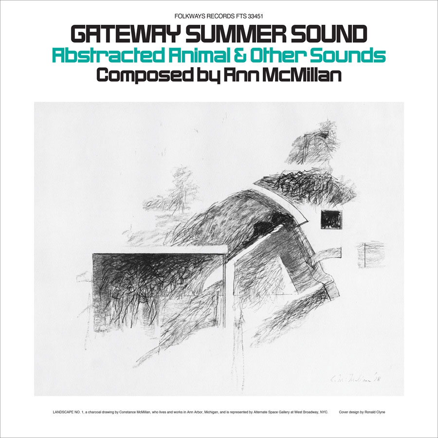 Ann McMillan Gateway Summer Sound Abstracted Animal Other Sounds