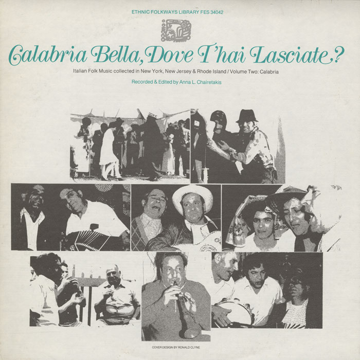 Calabria Bella, Dove T'hai Lasciate?: Italian Folk Music Collected in New York, New Jersey and Rhode Island, Vol. 2