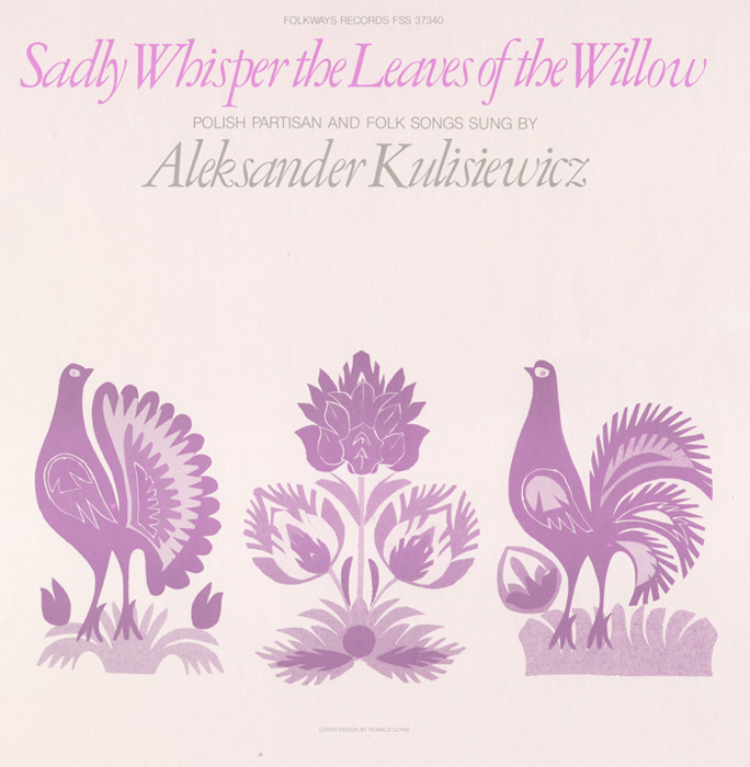 Sadly Whisper the Leaves of the Willow: Polish Partisan and Folk Songs