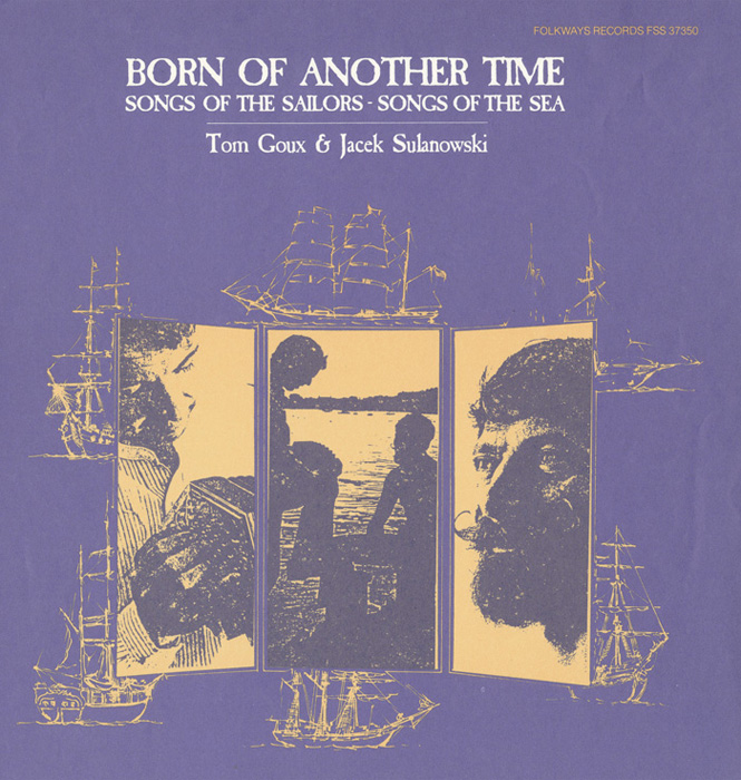 Born of Another Time: Songs of the Sailors - Songs of the Sea