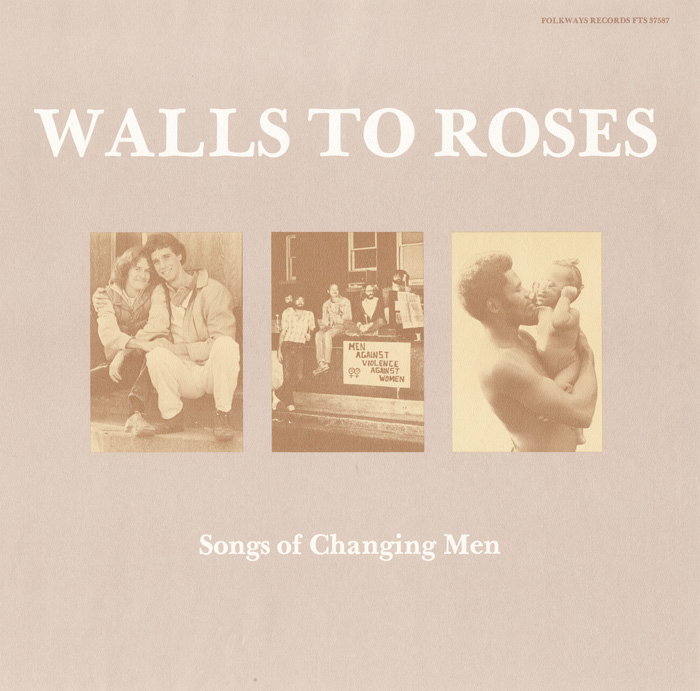 Walls to Roses: Songs of Changing Men