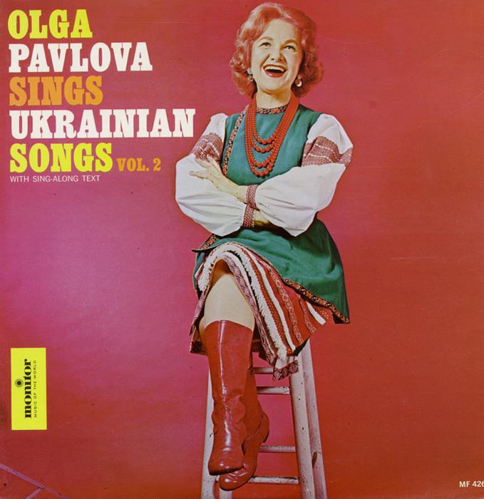 Olga Pavlova Sings Ukrainian Songs, Vol. 2
