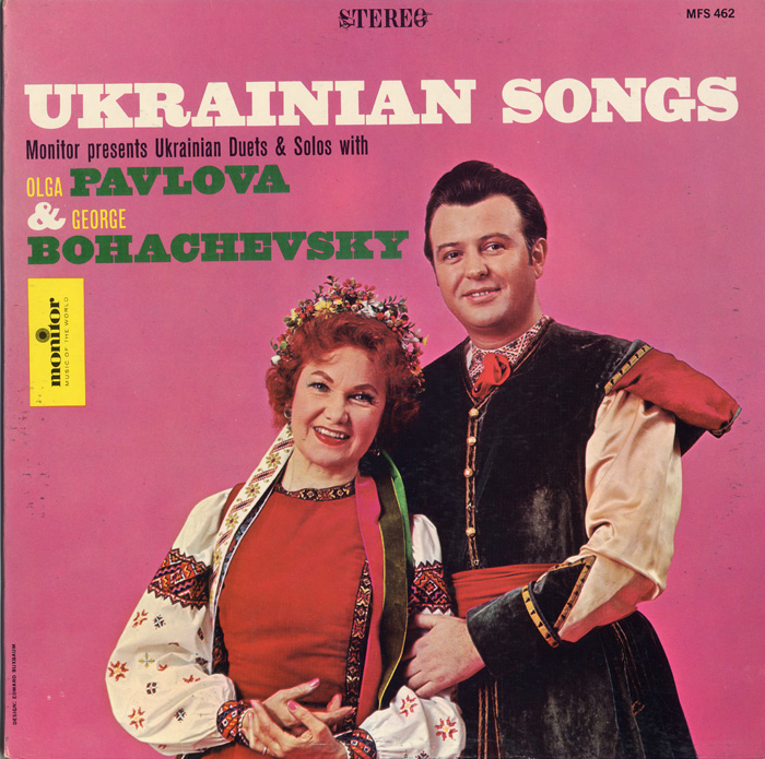 Ukrainian Songs: Duets and Solos with Olga Pavlova and George Bohachevsky